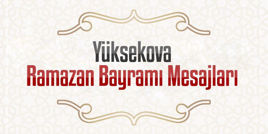 Yüksekova Ramazan Bayramı Mesajları - 2019
