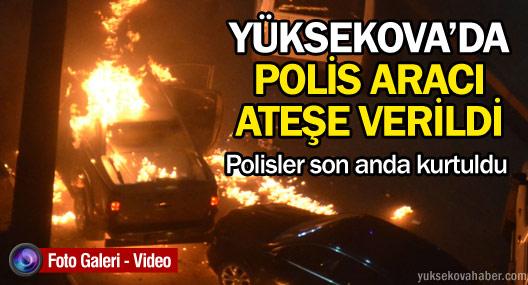 Yüksekova'da sivil polis aracı ateşe verildi