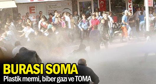 Soma'da plastik mermi, biber gazı ve TOMA