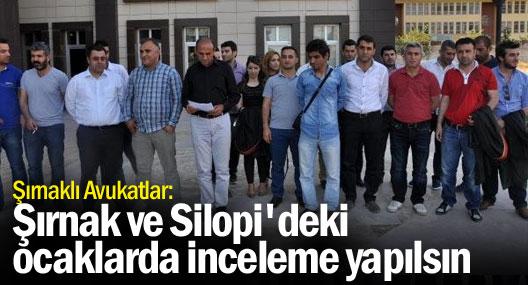 Şırnaklı Avukatlar: Şırnak Ve Silopi'deki Ocaklarda İnceleme Yapılsın