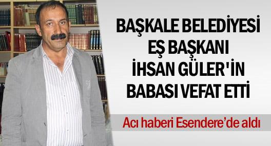 Başkale Belediyesi Eş Başkanı İhsan Güler'in acı günü