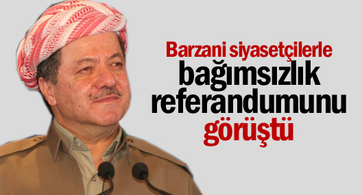 Barzani siyasetçilerle bağımsızlık referandumunu görüştü
