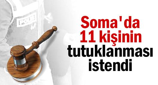 Soma'da 11 kişinin tutuklanması istendi