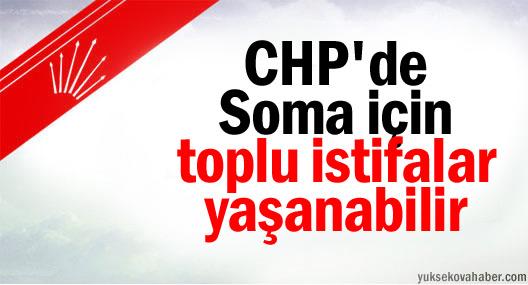 CHP'de Soma için toplu istifalar yaşanabilir