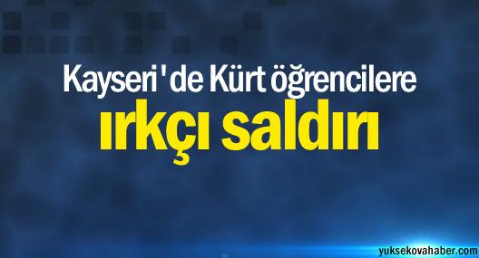Kayseri'de Kürt öğrencilere ırkçı saldırı
