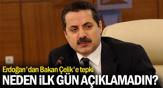 'Erdoğan'dan Bakan Çelik'e: Hasta olduğunu niye ilk gün açıklamadın?'