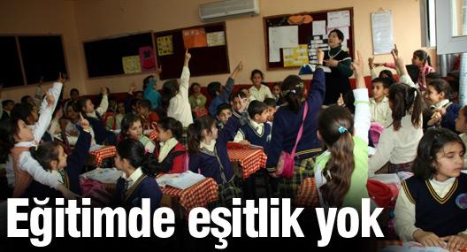 Eğitimde eşitlik yok