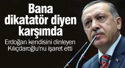 Erdoğan'dan Kılıçdaroğlu'na: Bana dikatatör diyen karşımda