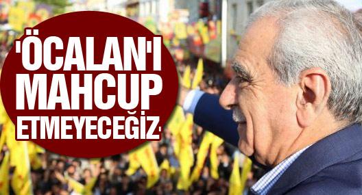 Ahmet Türk: Kürt Halk Önderini mahcup etmeyeceğiz