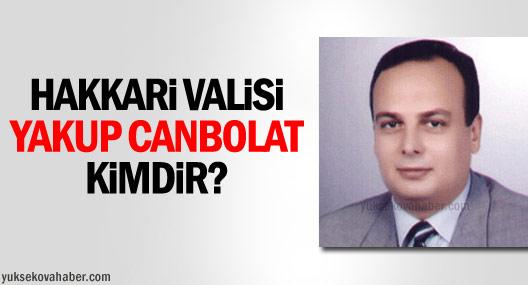 Hakkari Valisi Yakup Canpolat Kimdir?