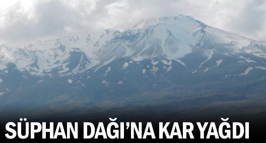 Süphan Dağı'na Kar Yağdı