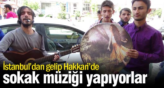 İstanbul'dan Gelip Hakkari'de Sokak Müziği Yapıyorlar