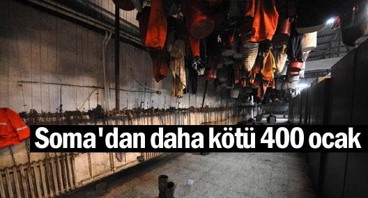 Soma'dan daha kötü 400 ocak