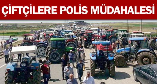 Çiftçilere Polis Müdahalesi