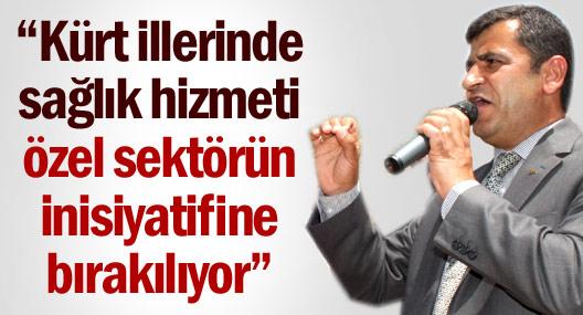 Zozani: Kürt illerinde sağlık hizmeti özel sektörün inisiyatifine bırakılıyor