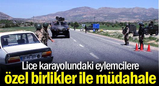 Lice'deki eylemcilere özel birlikler ile müdahale