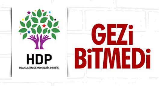 HDP: Gezi bitmedi