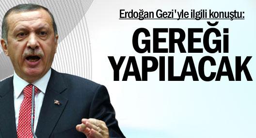 Erdoğan: Taksim'e Gelirseniz, A'dan Z'ye Gereği Yapılacak