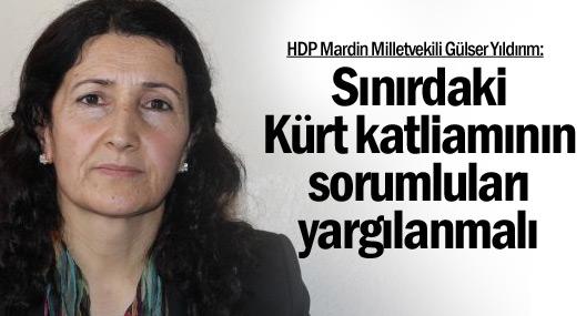 Sınırdaki Kürt katliamının sorumluları yargılanmalı