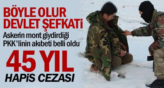 PKK'liye önce 'mont şefkati' ardından 45 yıl hapis cezası!