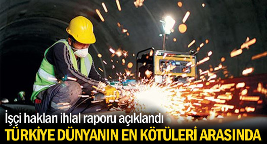 Türkiye işçi hakları ihlallerinde ilk sıralarda