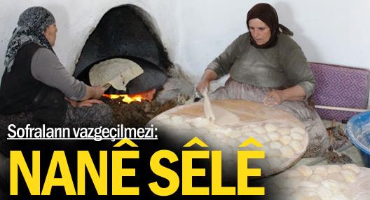 İç Anadolu'da sofraların vazgeçilmezi: Nanê sêlê