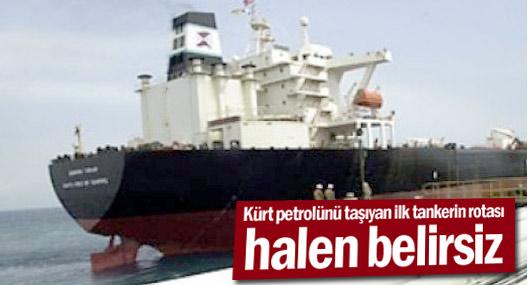 Kürt petrolünü taşıyan ilk tankerin rotası halen belirsiz