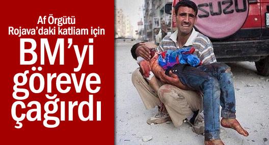 Af Örgütü Rojava'daki katliam için BM'yi göreve çağırdı