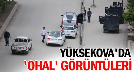 Yüksekova'da 'OHAL' görüntüleri