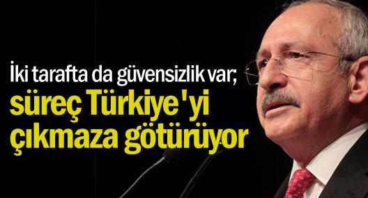 'İki tarafta da güvensizlik var; süreç Türkiye'yi çıkmaza götürüyor'