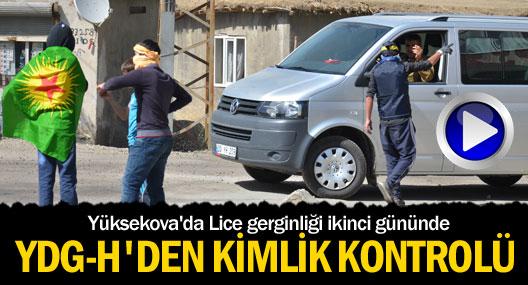Yüksekova'da Lice gerginliği ikinci gününde