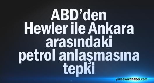 ABD'den Hewler ile Ankara arasındaki petrol anlaşmasına tepki
