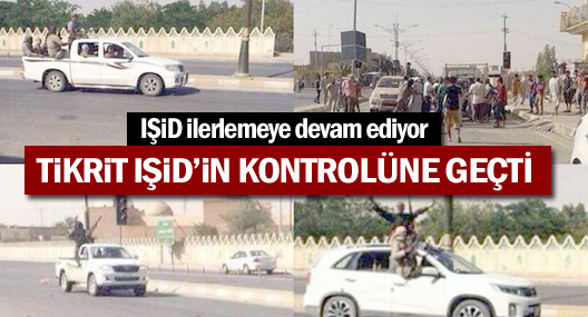 IŞİD Tikrit'i de ele geçirdi