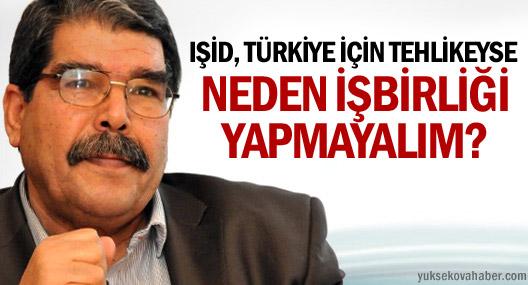 Müslim: IŞİD Türkiye için tehlikeyse neden işbirliği yapmayalım?
