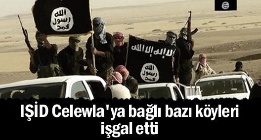IŞİD Celewla'ya bağlı bazı köyleri işgal etti