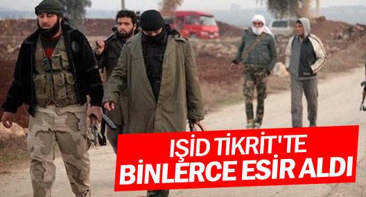 Işid Tikrit'te Binlerce Esir Aldı