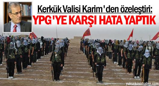 Kerkük Valisi'den geç gelen itiraf: YPG'ye karşı hata yaptık