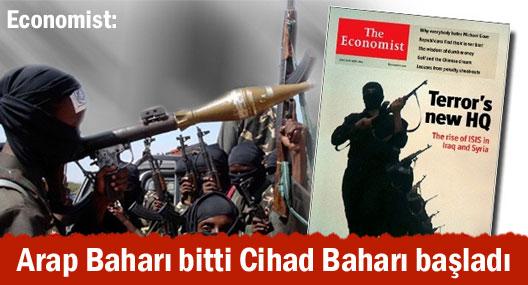Economist: Arap Baharı bitti Cihad Baharı başladı