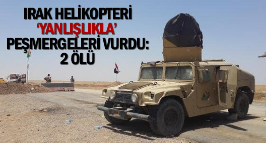 Irak helikopteri 'yanlışlıkla' peşmergeleri vurdu: 2 ölü
