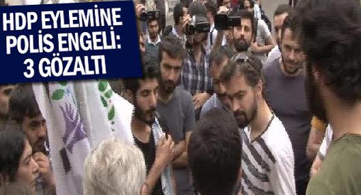 Polis HDP eylemine izin vermedi: 3 gözaltı