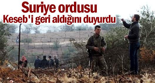 Suriye ordusu Keseb'i geri aldığını duyurdu