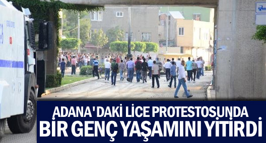 Adana'da Lice protestosunda bir genç yaşamını yitirdi