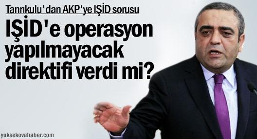 CHP'li Tanrıkulu'dan AKP'ye IŞİD sorusu