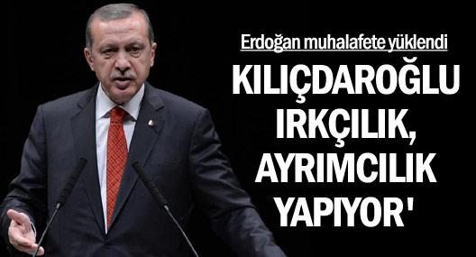 Erdoğan muhalafete yüklendi