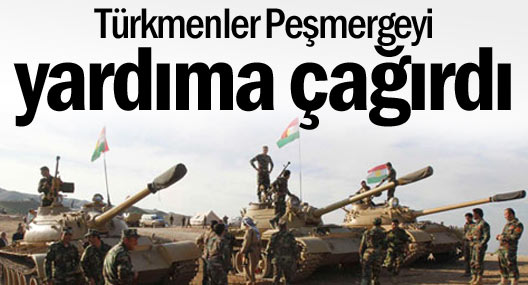 Türkmenler Peşmergeyi yardıma çağırdı