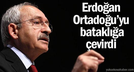 Kılıçdaroğlu: Erdoğan Ortadoğu'yu bataklığa çevirdi