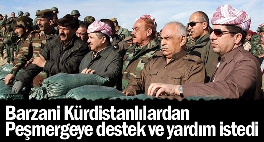 Barzani Kürdistanlılardan Peşmergeye destek ve yardım istedi