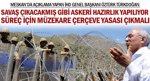 İHD Genel Başkanı Türkdoğan Meskan'da