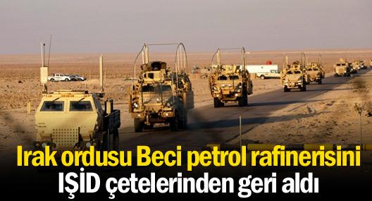 Irak ordusu Beci petrol rafinerisini geri aldı