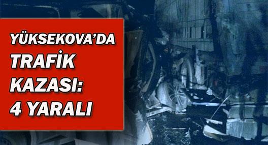 Yüksekova'da kaza: 4 yaralı
